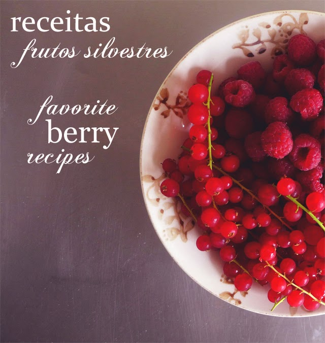 Receitas com frutos vermelhos/ Favorite berry recipes