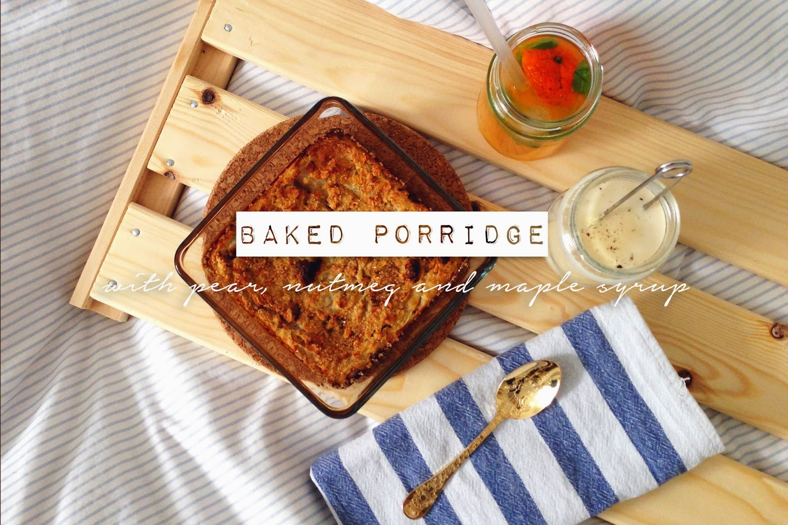 to know your oats. { baked porridge with pear, nutmeg and maple syrup }