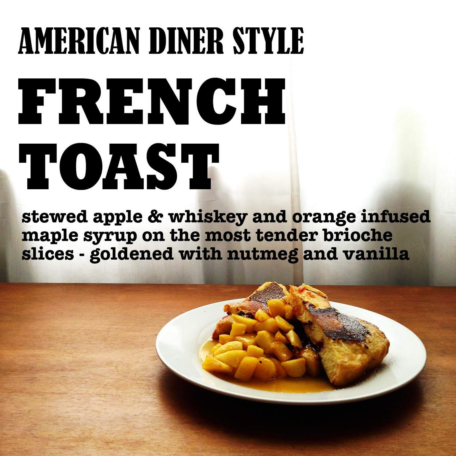 picture perfect american style brunch. { golden brioche french toast with diced apple, stewed on whiskey-orange infused maple syrup }